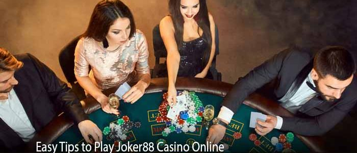 Easy Tips to Play Joker88 Casino Online